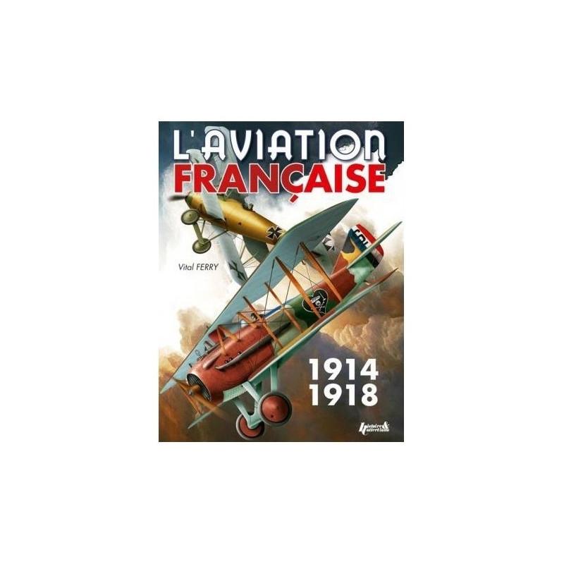 L'AVIATION FRANÇAISE PENDANT LA 1ERE GM