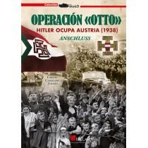 Operación «Otto». Hitler ocupa Austria