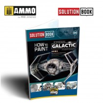 SOLUTION BOOK. HOW TO PAINT IMPERIAL GALACTIC FIGHTERS (Multilingüe)