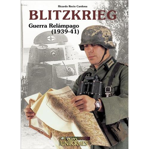 Blitzkrieg, Guerra Relampago, 1939-41